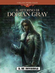 Il re invisibile. Il ritorno di Dorian Gray
