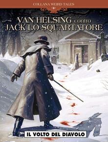 Il volto del diavolo. Van Helsing vs Jack lo squartatore. Vol. 1.pdf