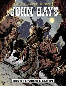 Brutti, sporchi e cattivi. John Hays