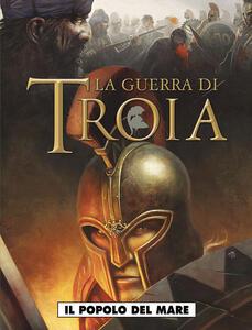 La guerra di Troia. Vol. 1