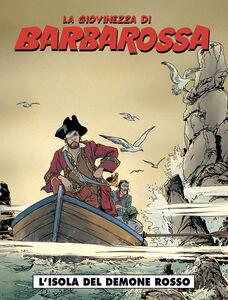 L' isola del demone rosso. La giovinezza di Barbarossa. Vol. 2