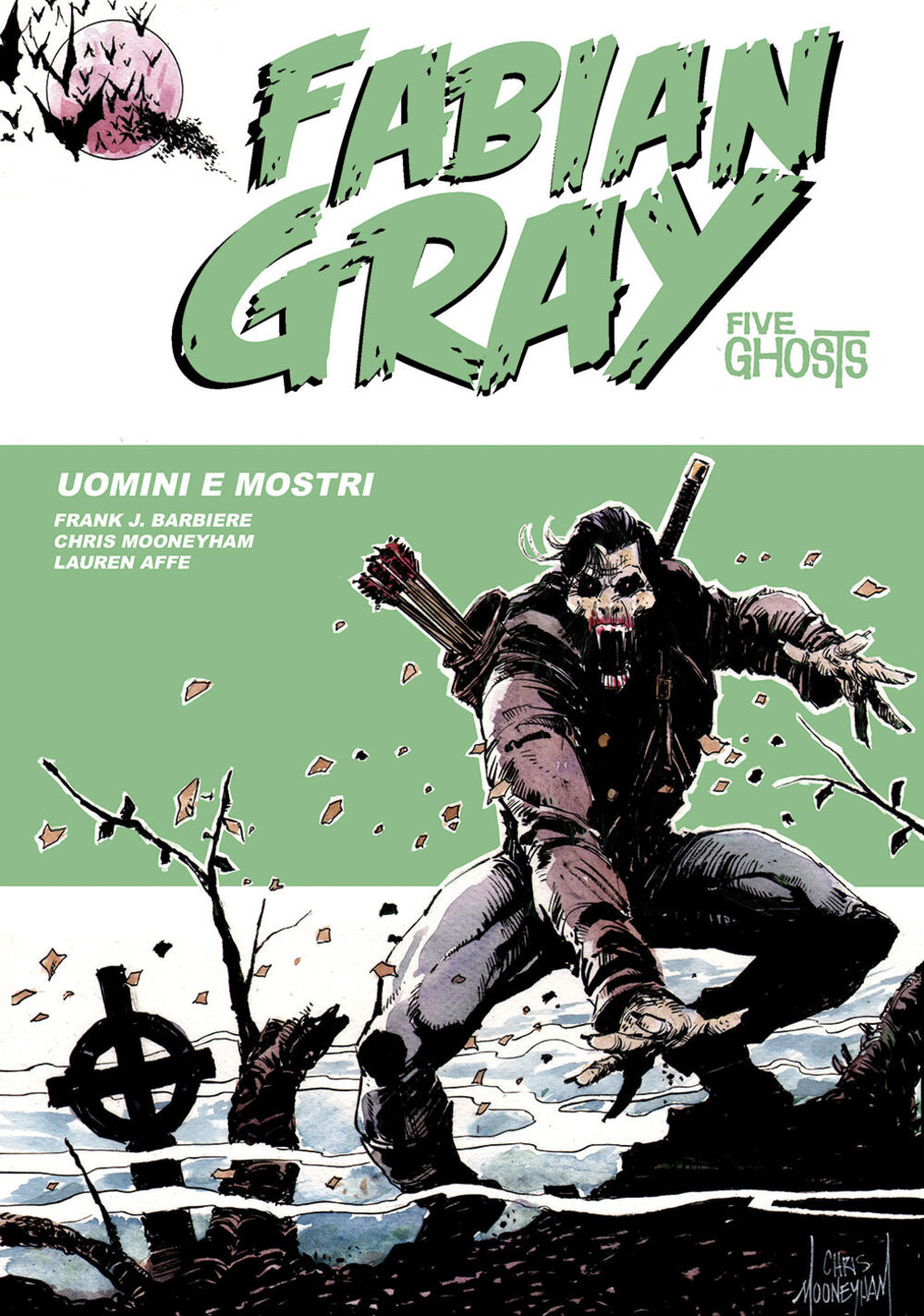Uomini e mostri. Five ghosts. Fabian Gray. Vol. 3