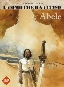 L uomo che ha ucciso: Abele-Francesco Ferdinando. Vol. 1.pdf