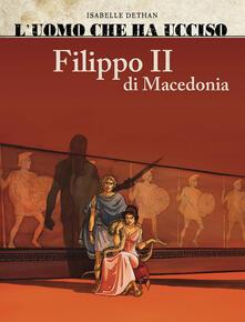 Squillogame.it L' uomo che ha ucciso: Filippo II di Macedonia-Marat. Vol. 2 Image