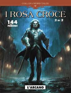 L' arcano. I Rosa croce. Vol. 2