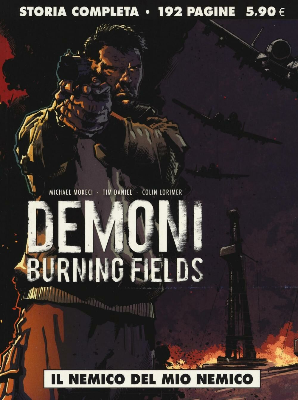 Il nemico del mio nemico. Demoni. Burning fields