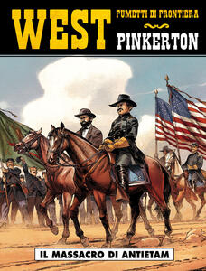 Il massacro di Antietam. Pinkerton. Vol. 2