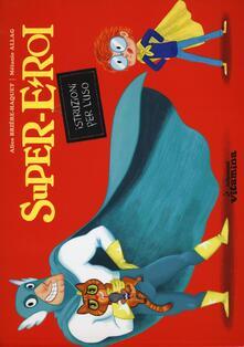 Supereroi. Istruzioni per l'uso - Alice Brière-Haquet - copertina