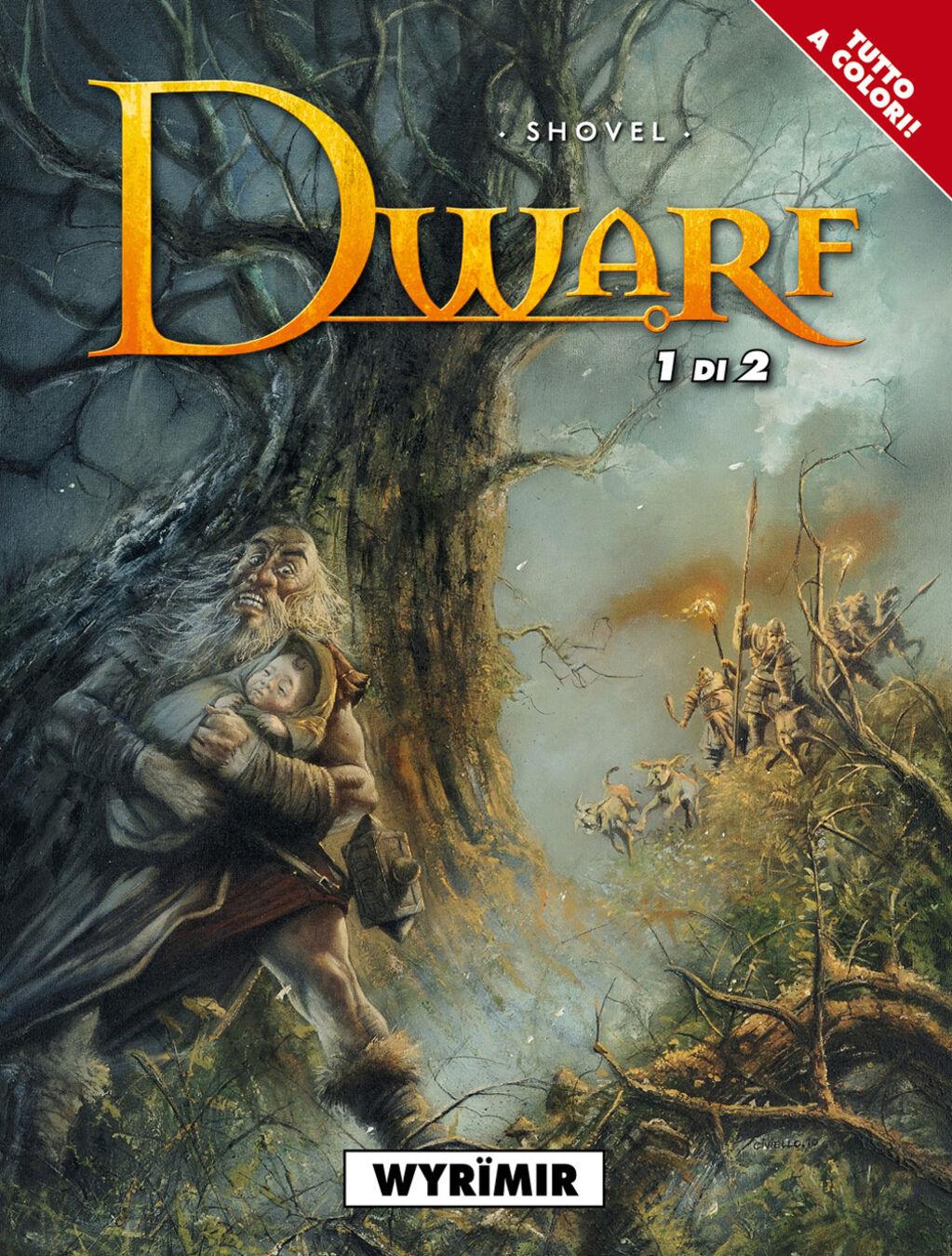 Wyrïmir. Dwarf la guerra dei nani. Vol. 1