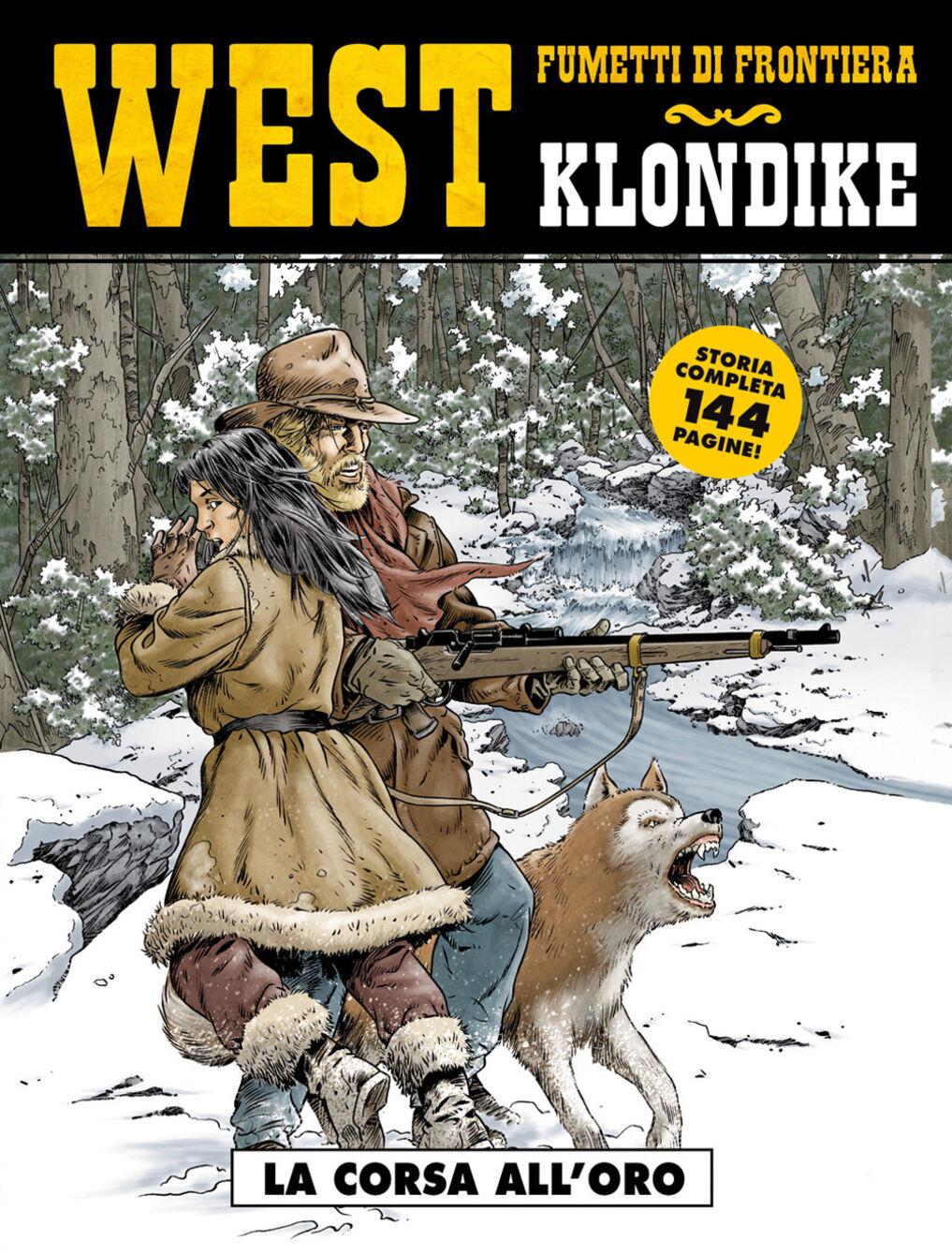 La corsa all'oro. Klondike. West. Vol. 29