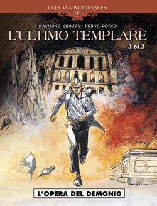 L' opera del demonio. L'ultimo templare - Raymond Khoury,Miguel Lalor - copertina