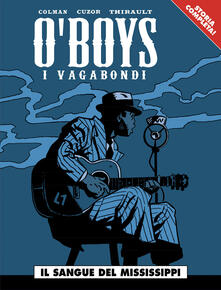 Il sangue del Mississippi. O'boys - Stéphan Colman,Steve Cuzor,Philippe Thirault - copertina
