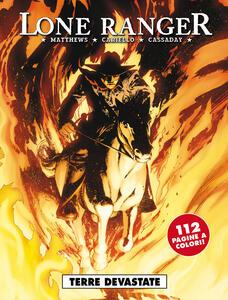 Lone ranger. Vol. 3: Terre devastate.