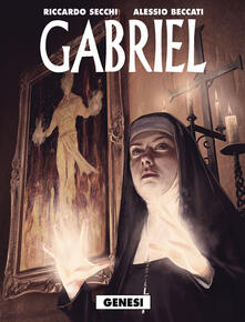 Genesi. Gabriel - Riccardo Secchi,Alessio Beccati - copertina