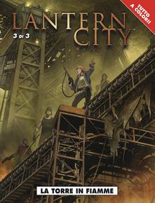 Lantern city. Vol. 3: torre in fiamme, La..pdf