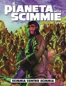 Il pianeta delle scimmie: cataclisma. Vol. 2: Scimmia contro scimmia.