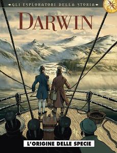 Darwin. L'origine della specie. Gli esploratori della storia. Vol. 2