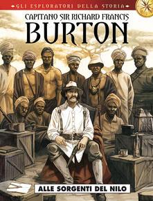 Camfeed.it Capitano sir Richard Francis Burton. Gli esploratori della storia. Vol. 4: Alle sorgenti del Nilo. Image