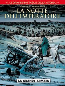Le grandi battaglie della storia. Vol. 2: notte dell'imperatore. La grande armata, La.
