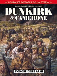 Le grandi battaglie della storia. Vol. 3: onore delle armi. Dunkirk & Camerone, L'.