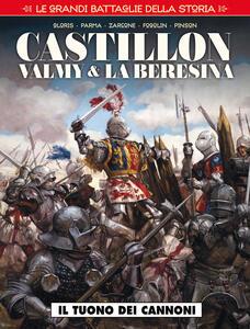 Le grandi battaglie della storia. Vol. 4: Castillon, Valmy & La Beresina. Il tuono dei cannoni.