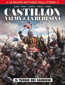 Secchiarapita.it Le grandi battaglie della storia. Vol. 4: Castillon, Valmy & La Beresina. Il tuono dei cannoni. Image