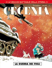 Lpgcsostenible.es Le grandi battaglie della storia. Vol. 8: Cecenia. La guerra dei figli. Image