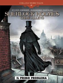 Il primo problema. Sherlock Holmes. Crime Alleys - Sylvain Corduriè - copertina