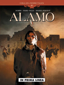 In prima linea. Alamo - Dobbs,Fabio Pezzi,Darko Perovic - copertina