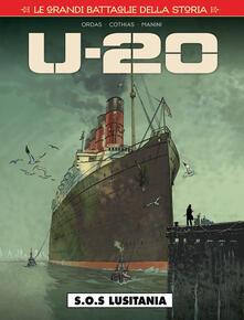 Radiospeed.it Le grandi battaglie della storia. Vol. 15: S.O.S. Lusitania. U-20. Image
