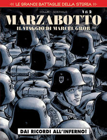 Le grandi battaglie della storia. Vol. 18: Marzabotto. Il viaggio di Marcel Grob. Dai ricordi allinferno!..pdf