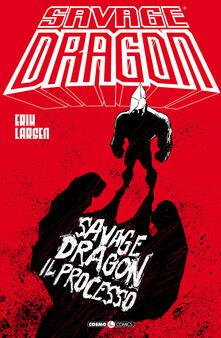 Osteriacasadimare.it Savage Dragon. Vol. 32: processo, Il. Image