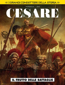 Warholgenova.it Il frutto delle battaglie. Cesare. I grandi condottieri della storia. Vol. 4 Image