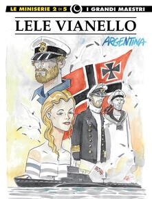 Osteriacasadimare.it Lele Vianello. Le miniserie. Vol. 2: Argentina. Image