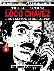 Camfeed.it Loco Chavez. Professione: reporter. Vol. 1: finto matrimonio, Un. Image