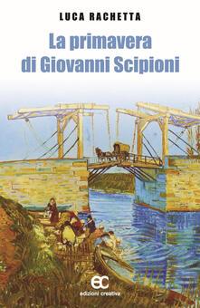 La primavera di Giovanni Scipioni - Luca Rachetta - copertina