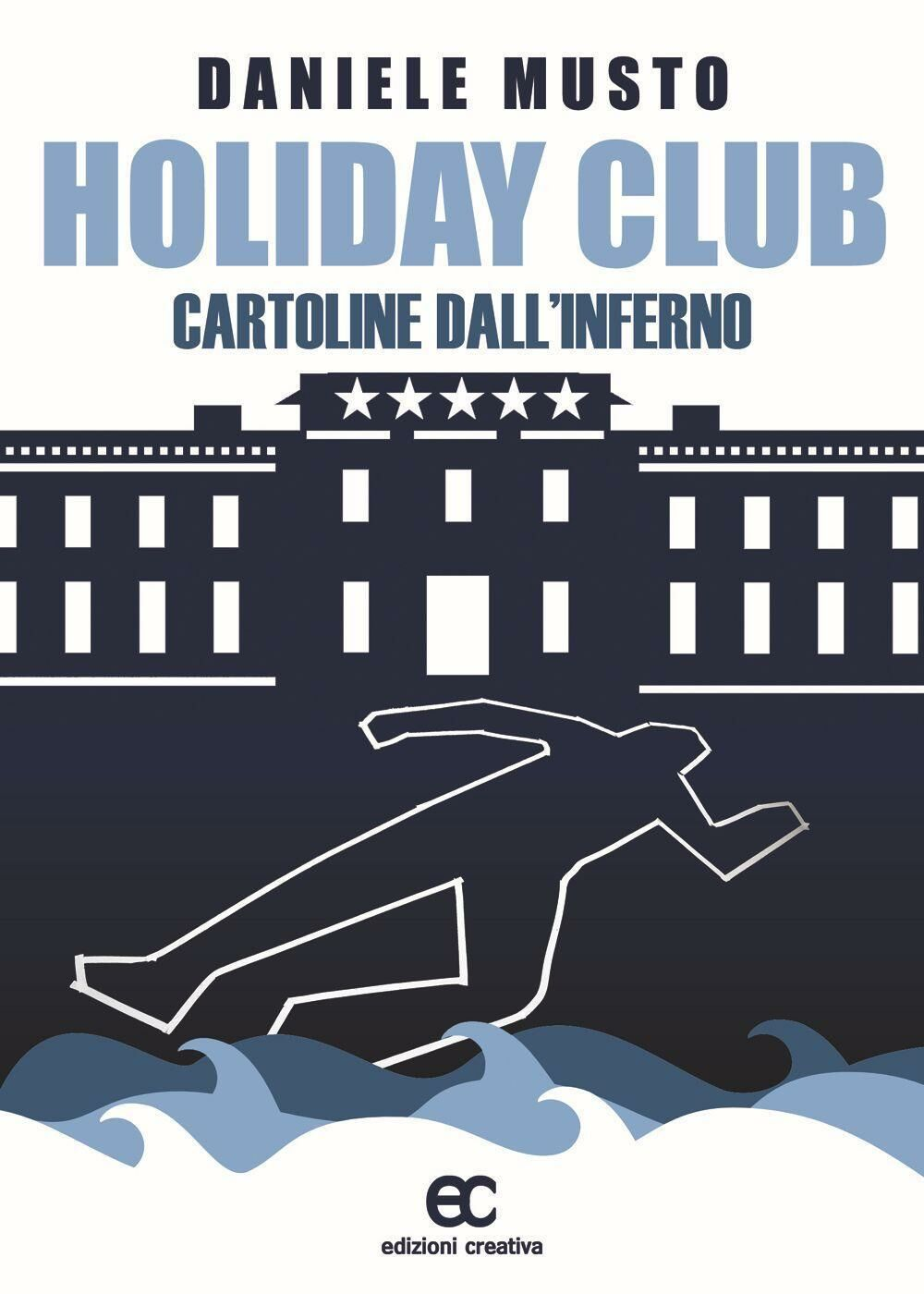 Holiday club. Cartoline dall'inferno