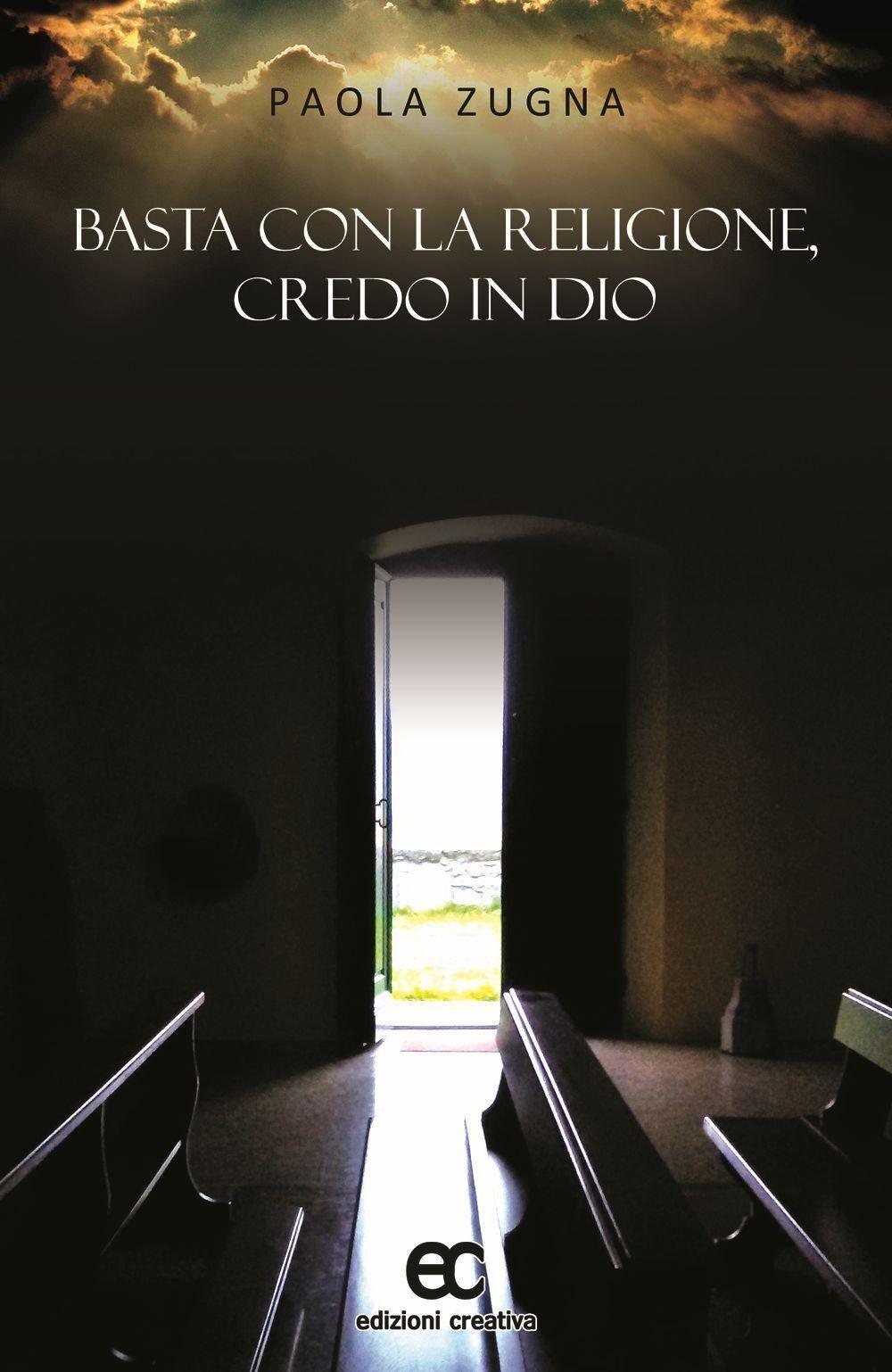 Basta con la religione, credo in Dio