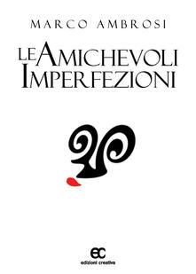 Le amichevoli imperfezioni - Marco Ambrosi - copertina