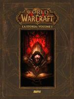 La storia. World of Warcraft. Vol. 1