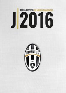 Premioquesti.it Hurrà Juventus. Un anno in biancoenero. Annuario ufficiale 2016 Image