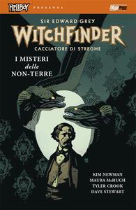 I misteri delle non-terre. Hellboy presenta Witchfinder. Vol. 3