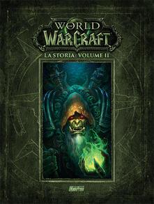 La storia. World of Warcraft. Vol. 2 - Chris Metzen,Matt Burns,Roberts Brooks - copertina