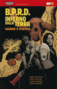 B.P.R.D. Inferno sulla Terra. Vol. 11: Carne e pietra.