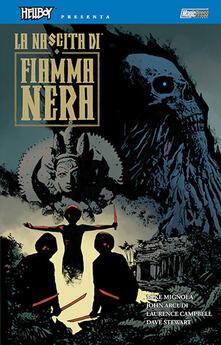 La nascita di fiamma nera. Hellboy presenta B.P.R.D - Chris Roberson,Christopher Mitten,Mike Mignola - copertina