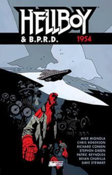 Hellboy & B.P.R.D.. Vol. 3: 1954. - Mike Mignola,Chris Roberson - copertina