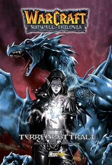 Warcraft. Sunwell la trilogia. Vol. 3: Terre spettrali..pdf