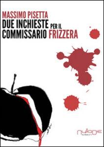 Due inchieste del commissario Frizzera