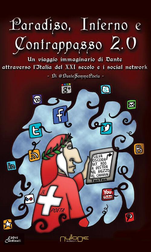 Paradiso, Inferno e Contrappasso 2.0. Il viaggio di Dante attraverso l'Italia del XXI secolo e i social network