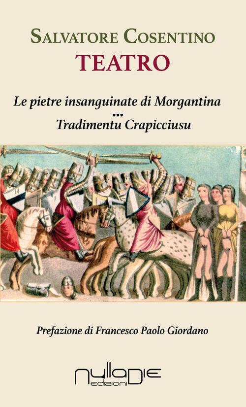 Teatro: Le pietre insanguinate di Morgantina-Tradimentu crapicciusu